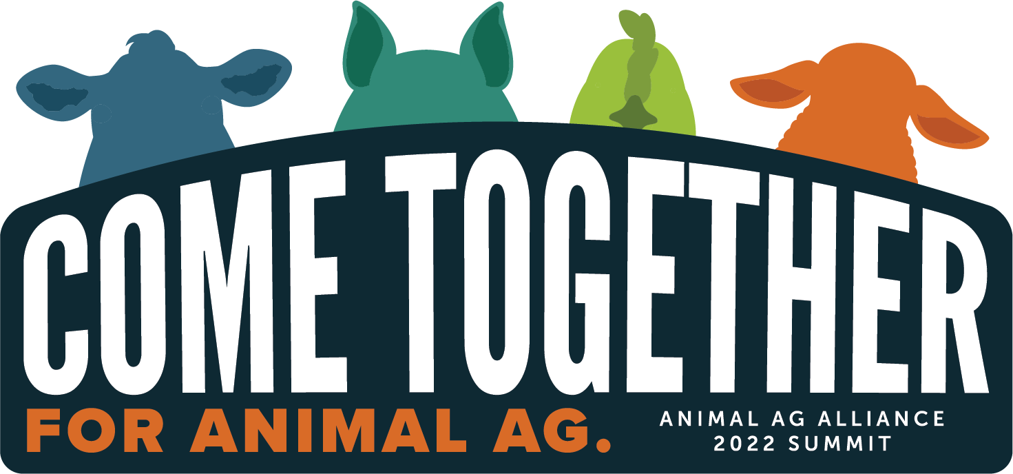 Come Together for Animal Ag: Animal Ag Alliance 2022 Summit